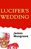 img - for Lucifer's Wedding book / textbook / text book