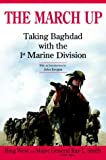The March Up: Taking Baghdad with the 1st Marine Division