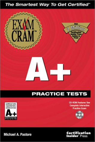 A+ Practice Tests Exam Cram with CDROM