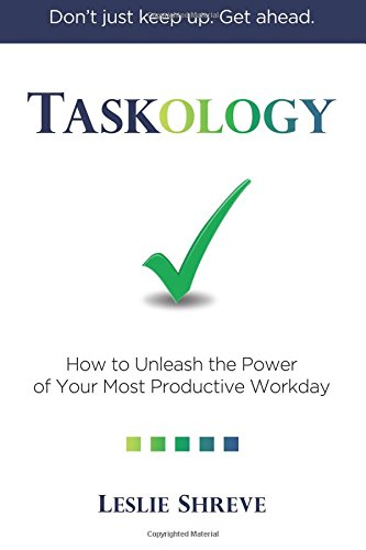 taskology-how-to-unleash-the-power-of-your-most-productive-workday