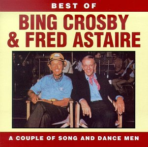 Bing Crosby Fred Astaire - A Couple Of Song Dance Men
