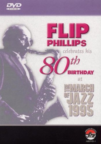 Flip Phillips Celebrates His 80th Birthday at The March of Jazz 1995 [DVD] [2003]