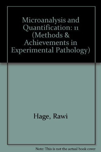 Microanalysis And Quantification (Methods And Achievements In Experimental Pathology)