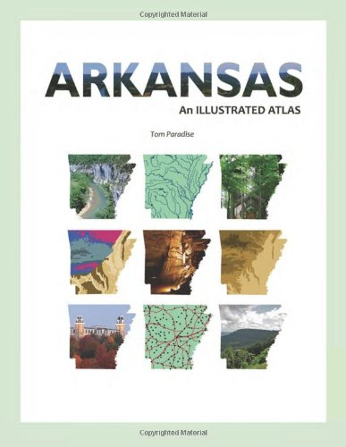 Arkansas: An Illustrated Atlas
