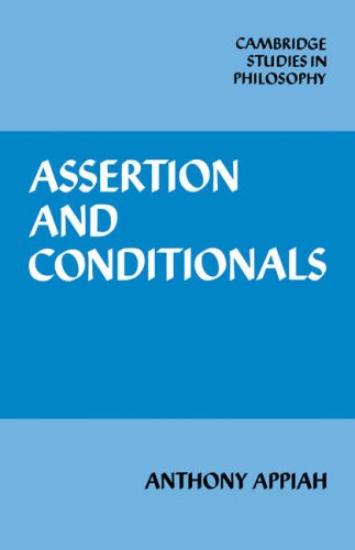Assertion and Conditionals (Cambridge Studies in Philosophy) by Anthony Appiah