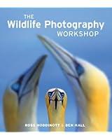 The Wildlife Photography Workshop (English Edition)