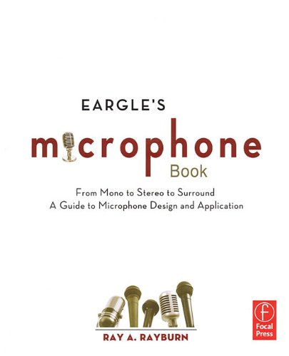 Eargle's The Microphone Book: From Mono to Stereo to...