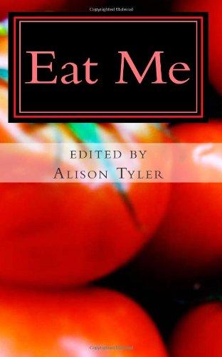 Eat Me: Succulent Stories of Edible Erotica