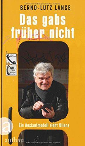 Das gabs früher nicht: Ein Auslaufmodell zieht Bilanz das Buch von Bernd-Lutz Lange - Preis vergleichen und online kaufen