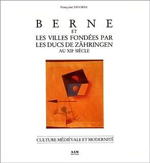Berne et les villes fondées par les ducs de Zähringen au XIIème siècle, Divorne, Françoise