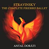 Stravinsky The Complete Firebird Ballet