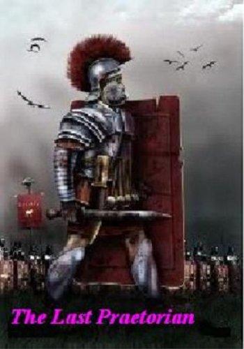 The Last Praetorian Empire At End Of World