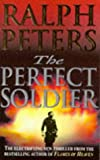 The Perfect Soldier (067185416X) by Peters, Ralph