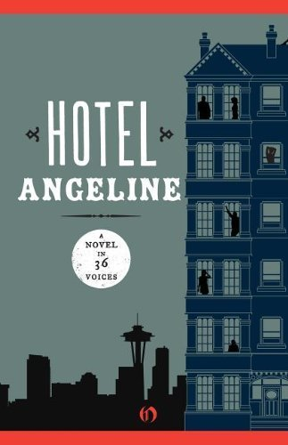 Hotel Angeline: A Novel in 36 Voices by Stein, Garth, Shortridge, Jennie, Larson, Erik, Quinn, Julia (2011) Paperback (Hotel Angeline compare prices)