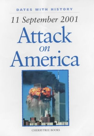 Attack on America: 11 September 2001 (Dates with History)