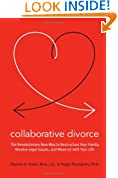 Collaborative Divorce: The Revolutionary New Way to Restructure Your Family, Resolve Legal Issues, and Move on with Your Life