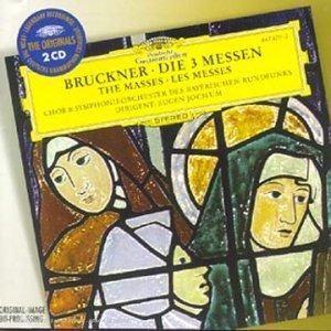 Bruckner : Les 3 Messes