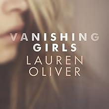 Vanishing Girls (       UNABRIDGED) by Lauren Oliver Narrated by Saskia Maarleveld, Elizabeth Evans, Dan Bittner, Tavia Gilbert, Joel Richards, Justice Folding
