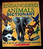 Endangered Animals Dictionary (An A to Z of Threatened Species) (An A to Z of Threatened Species)