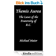 Themis Aurea: The Laws of the Fraternity of R.C.
