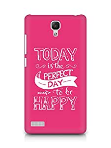 AMEZ today is the perfect day to be happy Back Cover For Xiaomi Redmi Note