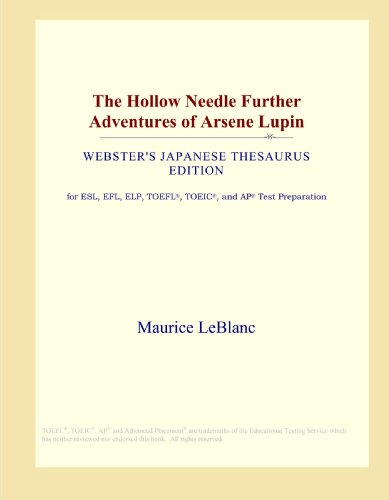 The Hollow Needle Further Adventures of Arsene Lupin (Webster's Japanese Thesaurus Edition)