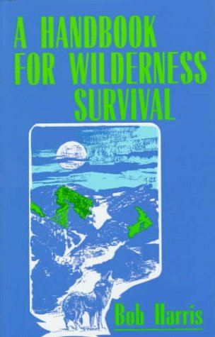 A Handbook for Wilderness Survival