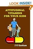 Attitudinal Vitamins for Your Kids