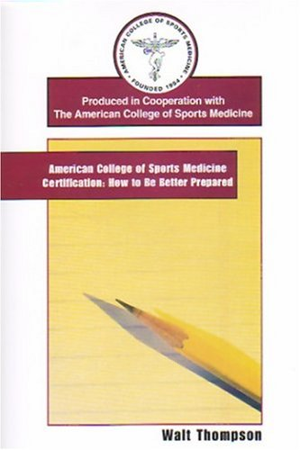 American College Of Sports Medicine Certification: How To Be Better Prepared [Vhs]