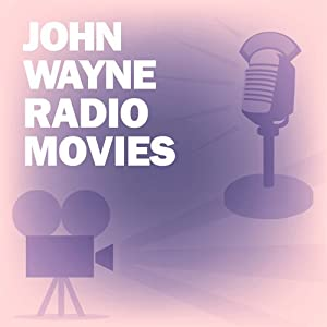 John Wayne Radio Movies Collection | [Lux Radio Theatre, Screen Director's Playhouse]
