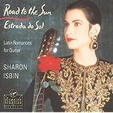 Road to the Sun: Latin Romances for Guitar; Sharon Isbin