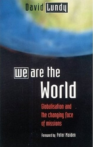 We Are The World: Globalization and the Changing Face of Missions