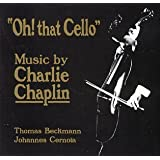 "Music By Charlie Chaplin - ""Oh! that Cello"""