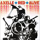 echange, troc Axelle Red - Alive