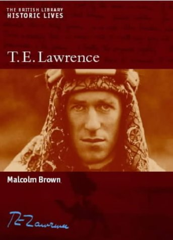T.E. Lawrence (British Library Historic Lives)