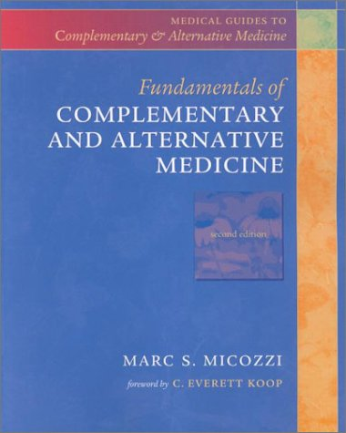 Fundamentals of Complementary and Alternative Medicine (2nd Edition), Marc S. Micozzi