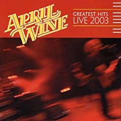 April Wine - Greatest Hits Live
