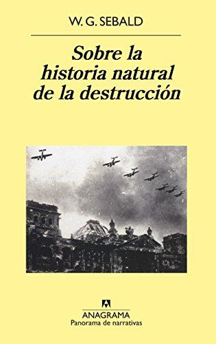 Sobre La Historia Natural De La Destrucción descarga pdf epub mobi fb2