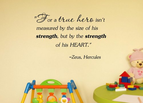 """For A True Hero Isn'T Measured By The Size Of His Strength, But By The Strength Of His Heart."" -Zeus, Hercules Disney Vinyl Wall Art Inspirational Quotes And Saying Home Decor Decal Sticker Steamss front-815479"