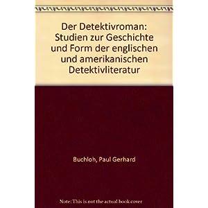 Der Detektivroman. Studien zur Geschichte und Form der englischen und amerikanischen Detek