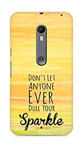 AMEZ dont let anyone dull your sparkle Back Cover For Motorola Moto X Style