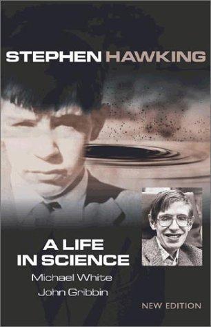 Stephen Hawking A Life in Science, Michael White, John Gribbin