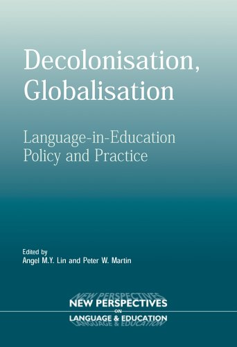 Decolonisation, Globalisation: Language-in-Education Policy and Practice (New Perspectives on Language and Education)