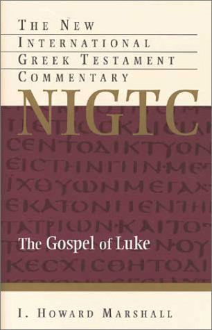 Image for NIGTC Gospel of Luke: A Commentary on the Greek Text (New International Greek Testament Commentary)