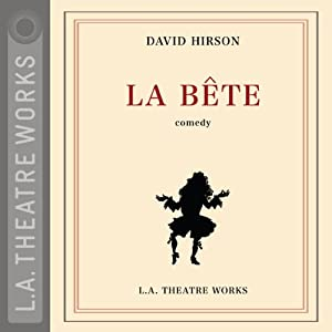 La Bete (Dramatized) | [David Hirson]