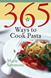 365 Ways to Cook Pasta (0060589922) by Marie Simmons