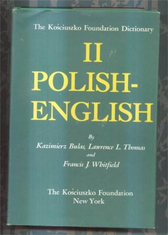Kosciuszko Foundation Polish-English Dictionary (Volume Two)