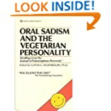Oral Sadism and the Vegetarian Personality: Reading from the Journal of Polymorphous Perversity