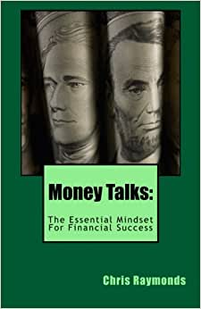 Money Talks: The Essential Mindset For Financial Success