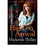 img - for [HIGH ON ARRIVAL] BY Phillips, MacKenzie (Author) Gallery Press (publisher) Paperback book / textbook / text book